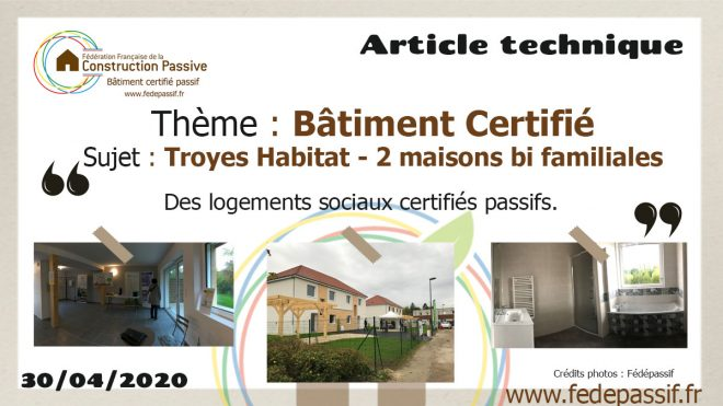 Article Technique - Bâtiment Certifié - Troyes Habitat : 2 maisons bi familiales passives / Certificat Fédépassif 2017-36 et 2017-37